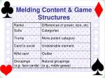 melding content game structures