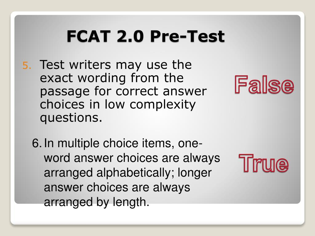 Test writers may use the exact wording from the passage for correct answer choices in low complexity questions.
