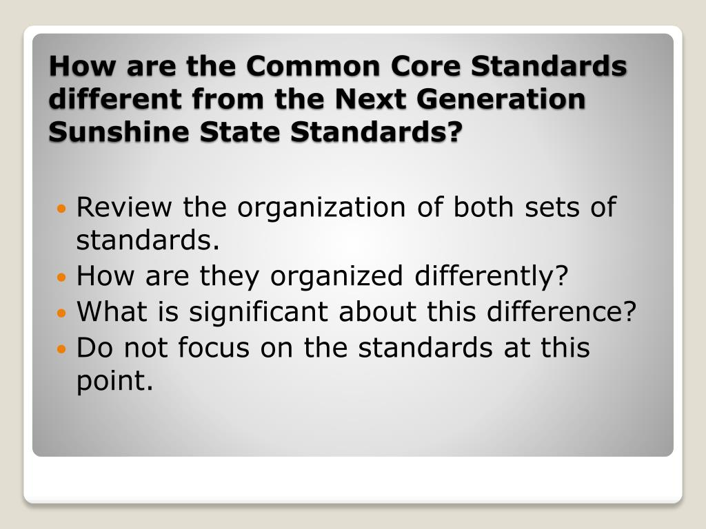 Review the organization of both sets of standards.