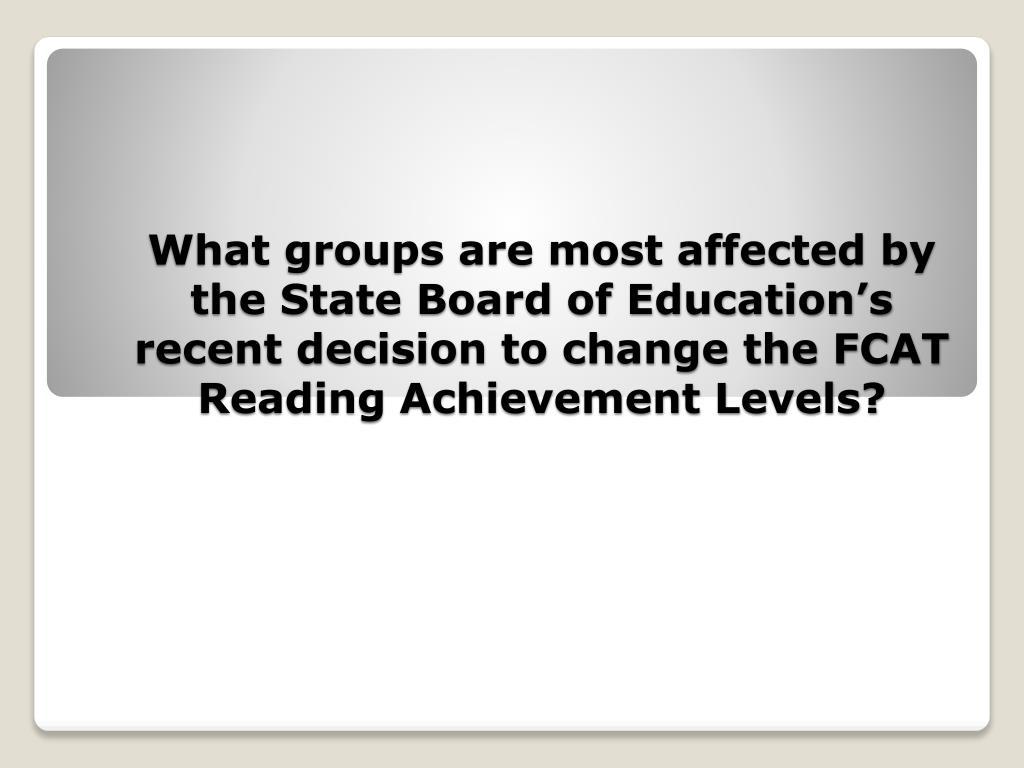What groups are most affected by the State Board of Education's recent decision to change the FCAT Reading Achievement Levels?