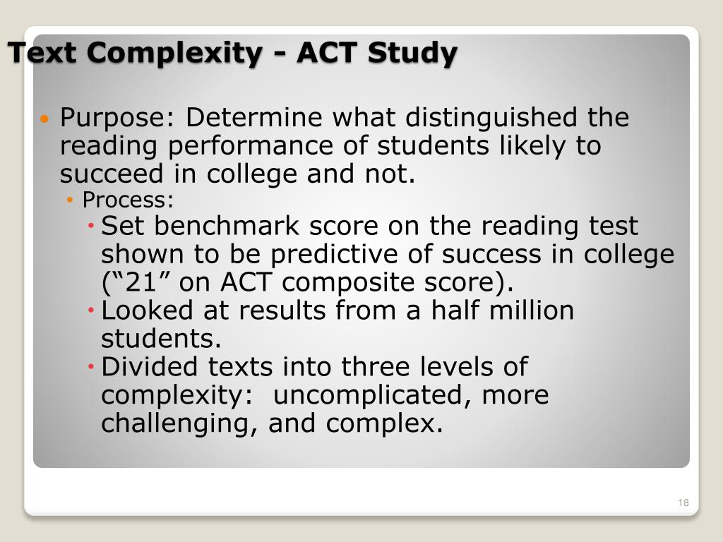 Purpose: Determine what distinguished the reading performance of students likely to succeed in college and not.