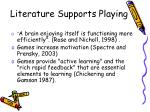 literature supports playing