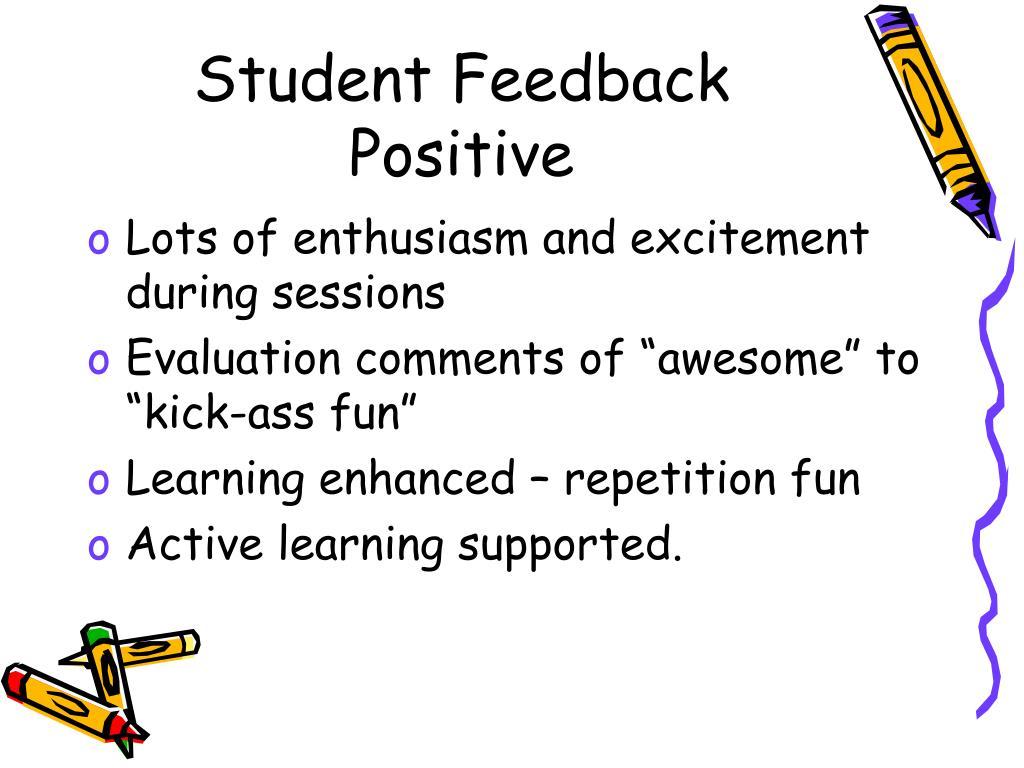 Student Feedback Positive