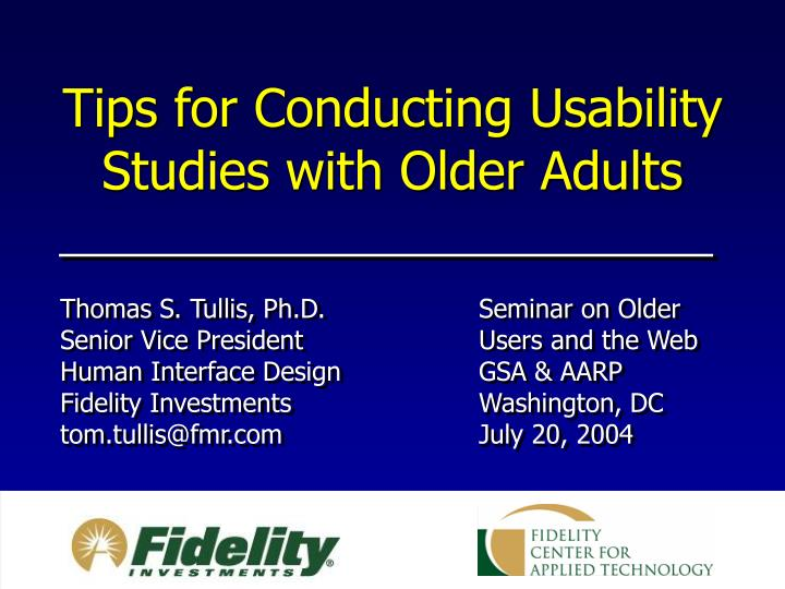 Tips for conducting usability studies with older adults l.jpg