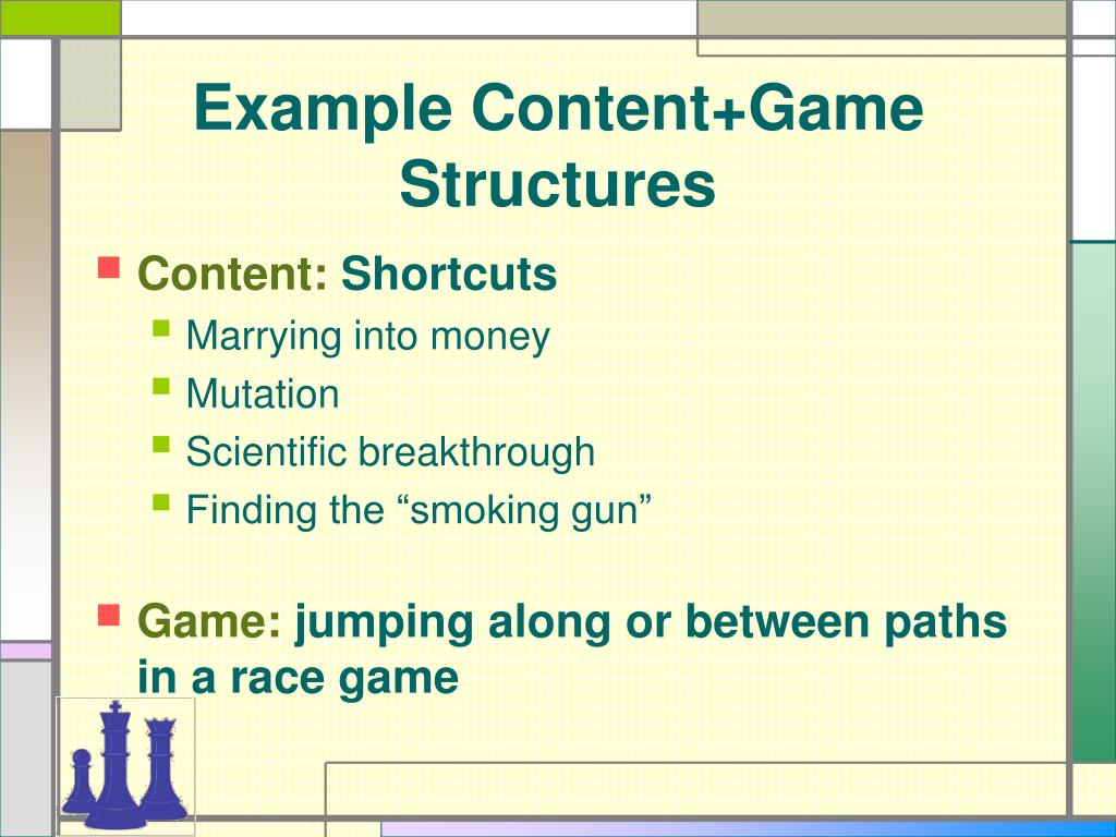 Example Content+Game Structures