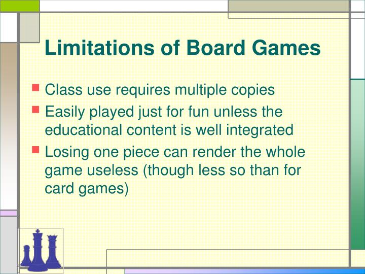Limitations of board games