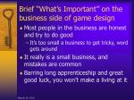 brief what s important on the business side of game design