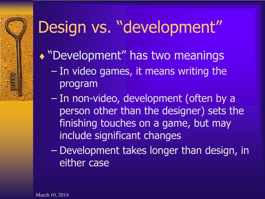 """Design vs. """"development"""""""