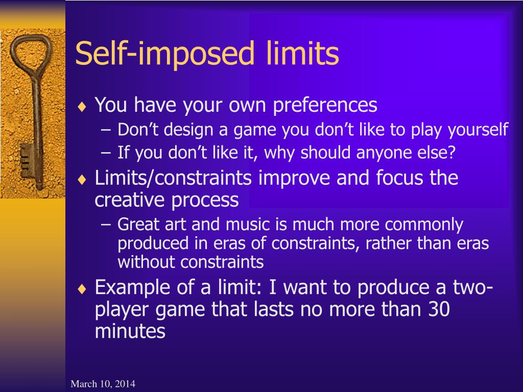 Self-imposed limits