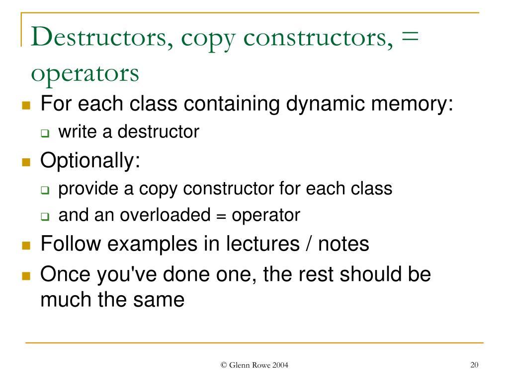 Destructors, copy constructors, = operators