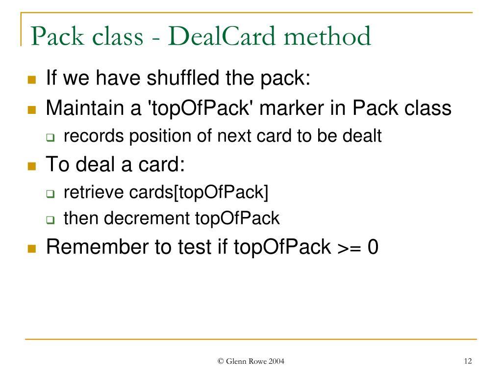 Pack class - DealCard method