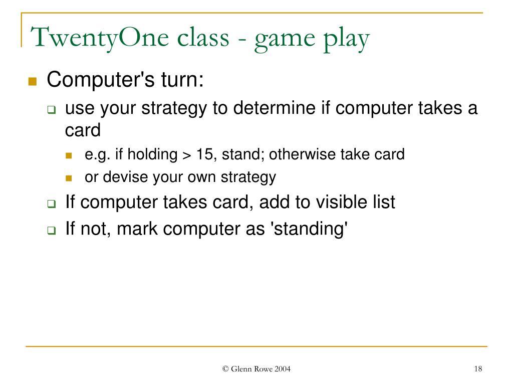 TwentyOne class - game play