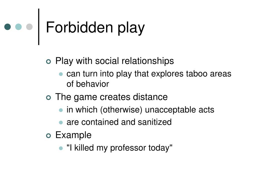 Forbidden play