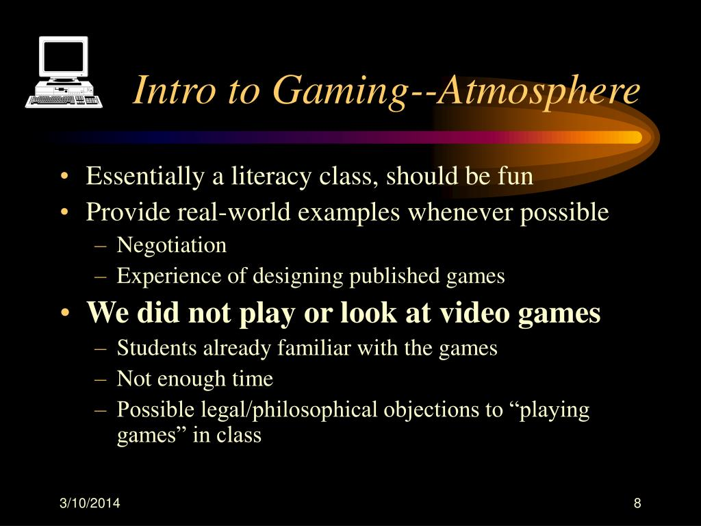 Intro to Gaming--Atmosphere