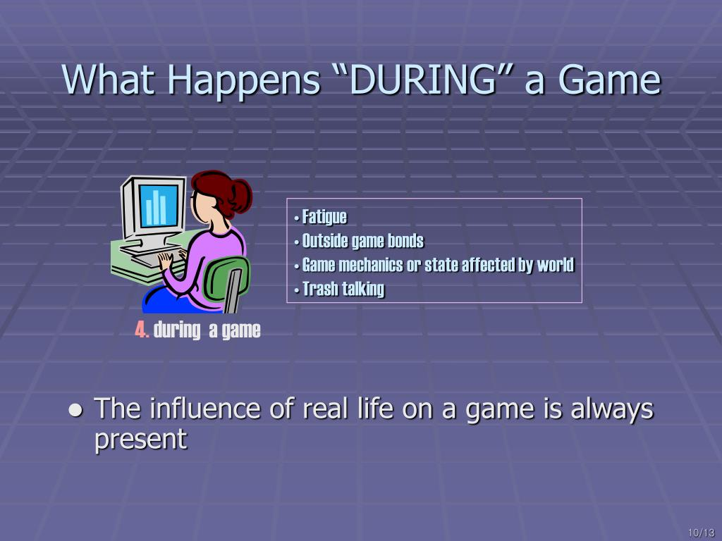 "What Happens ""DURING"" a Game"