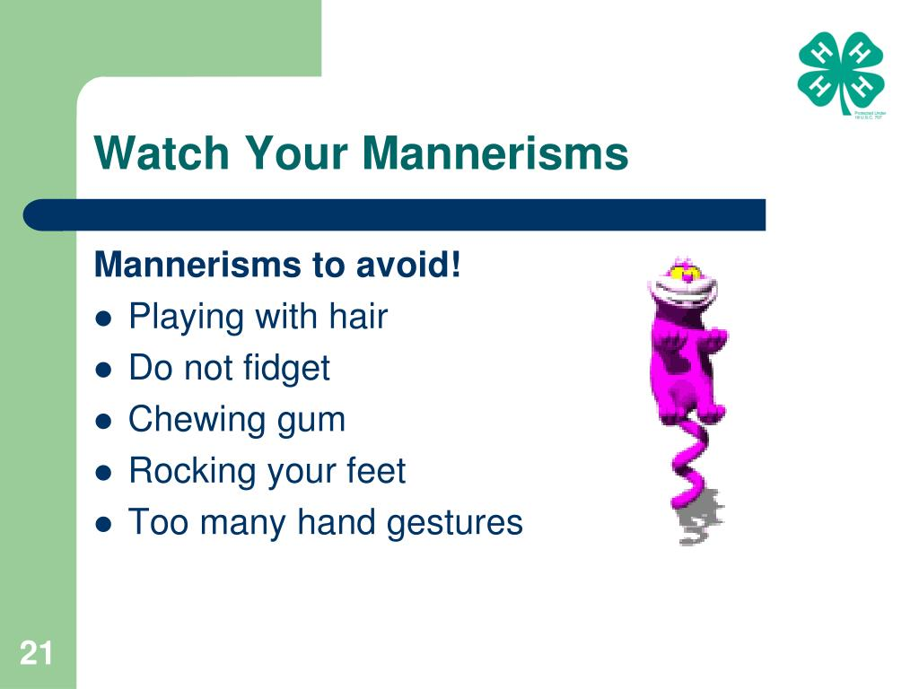 Watch Your Mannerisms