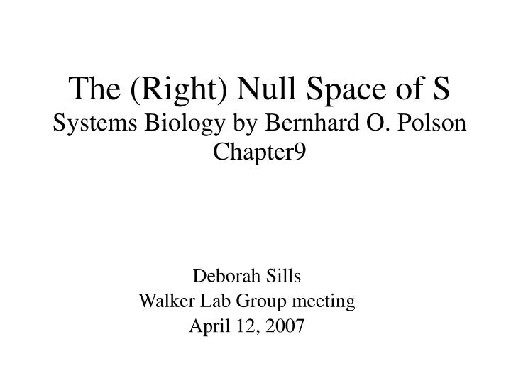 The right null space of s systems biology by bernhard o polson chapter9