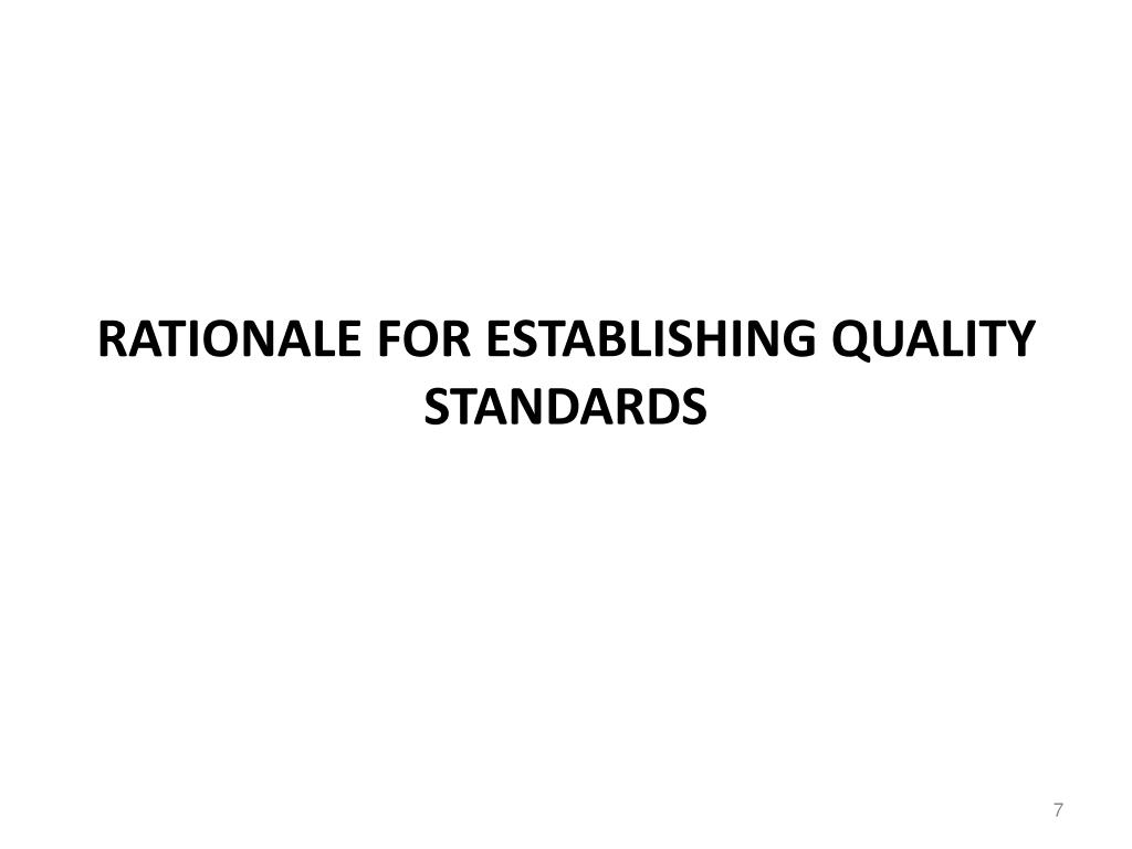 Rationale for Establishing Quality Standards