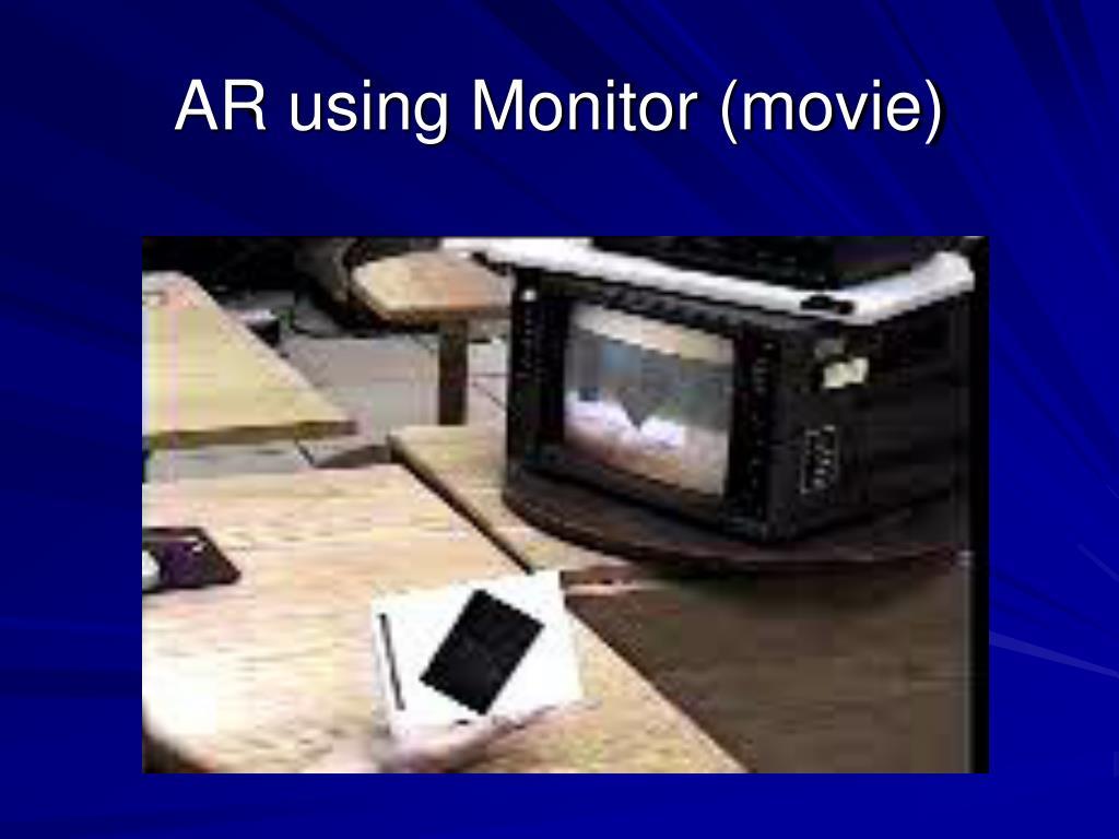 AR using Monitor (movie)