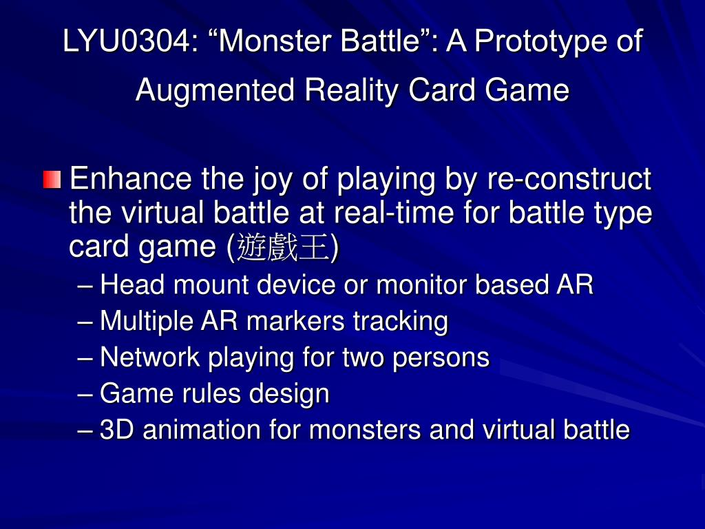 """LYU0304: """"Monster Battle"""": A Prototype of Augmented Reality Card Game"""