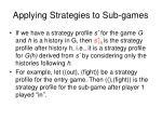 applying strategies to sub games