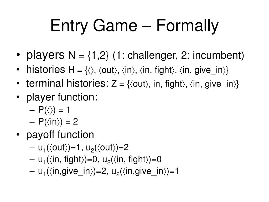 Entry Game – Formally