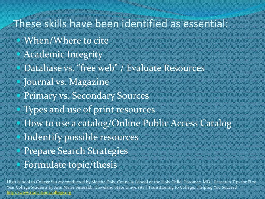 These skills have been identified as essential: