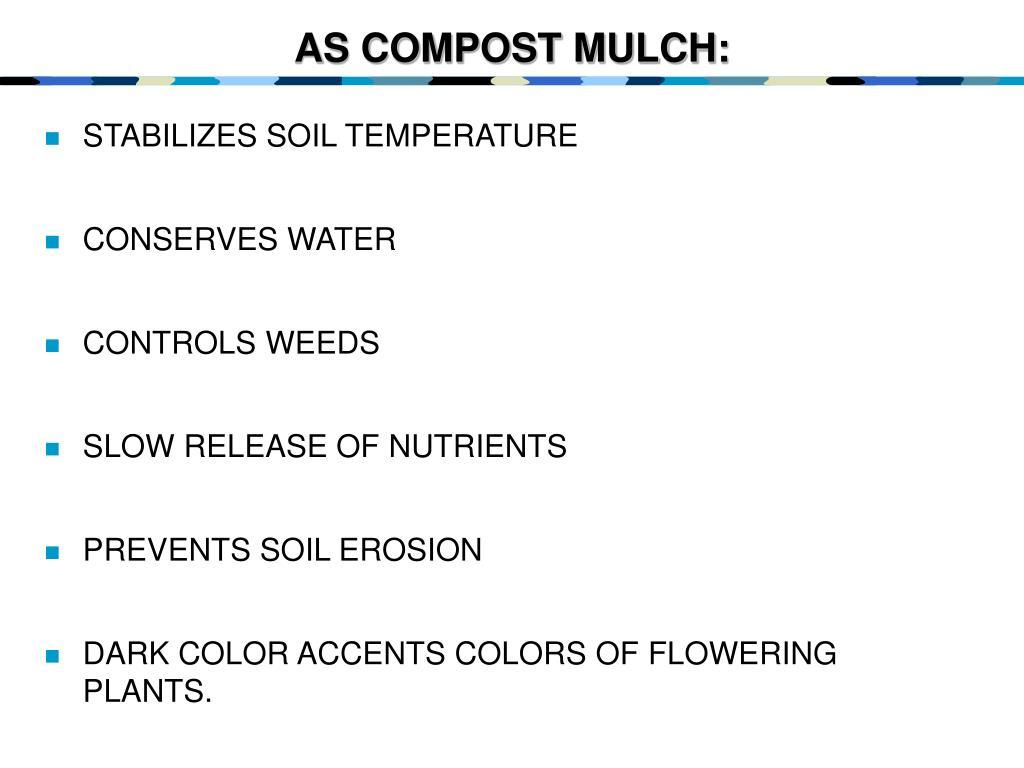 AS COMPOST MULCH: