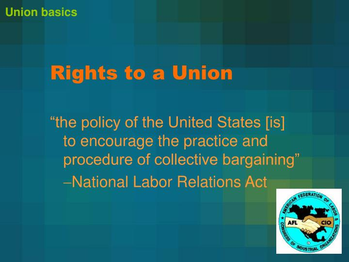 Rights to a union l.jpg
