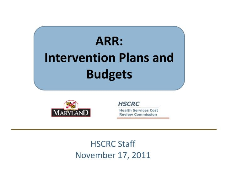 Arr intervention plans and budgets