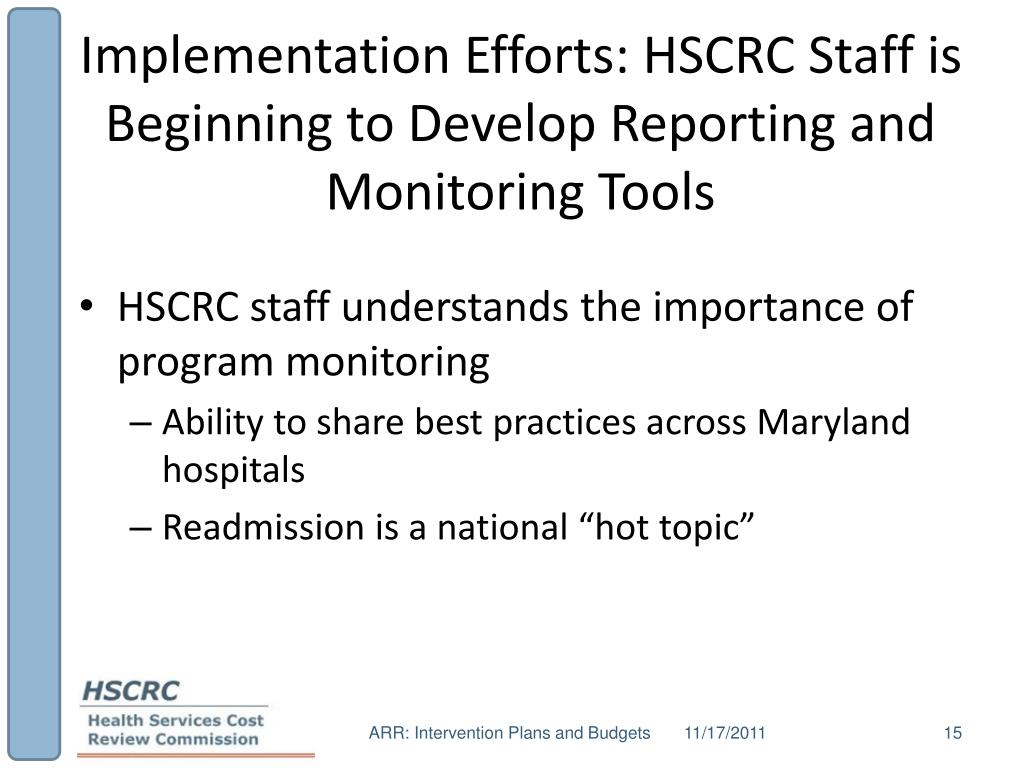 Implementation Efforts: HSCRC Staff is Beginning to Develop Reporting and Monitoring Tools