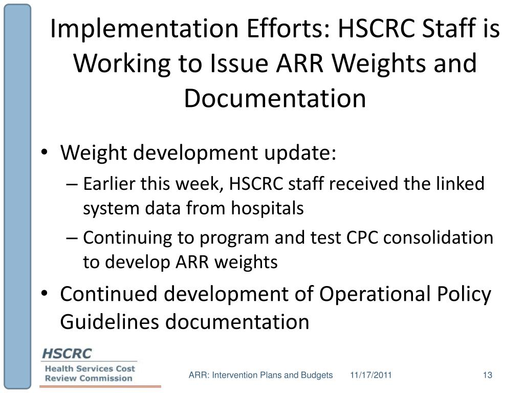 Implementation Efforts: HSCRC Staff is Working to Issue ARR Weights and Documentation