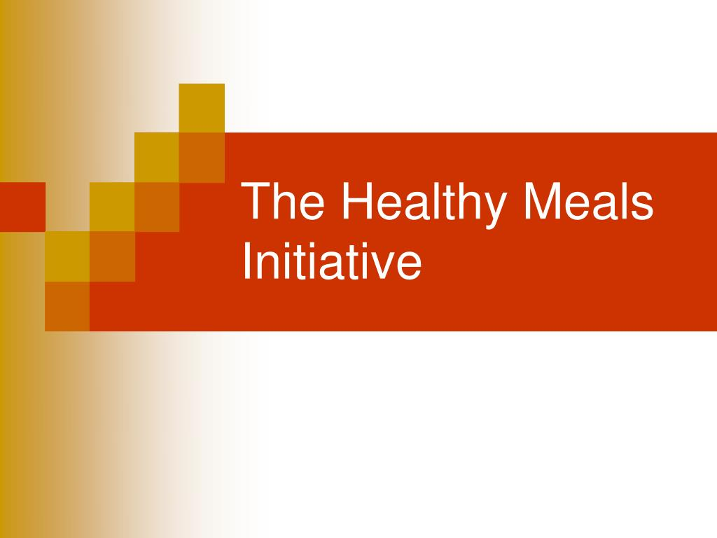 The Healthy Meals Initiative