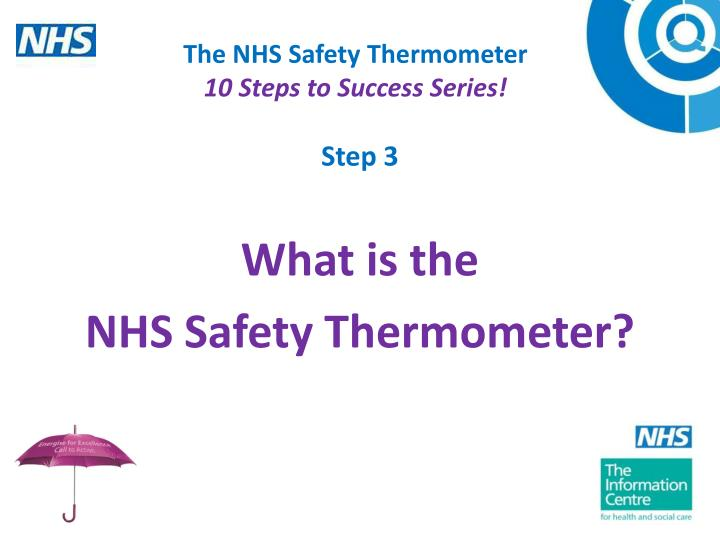 The nhs safety thermometer 10 steps to success series l.jpg