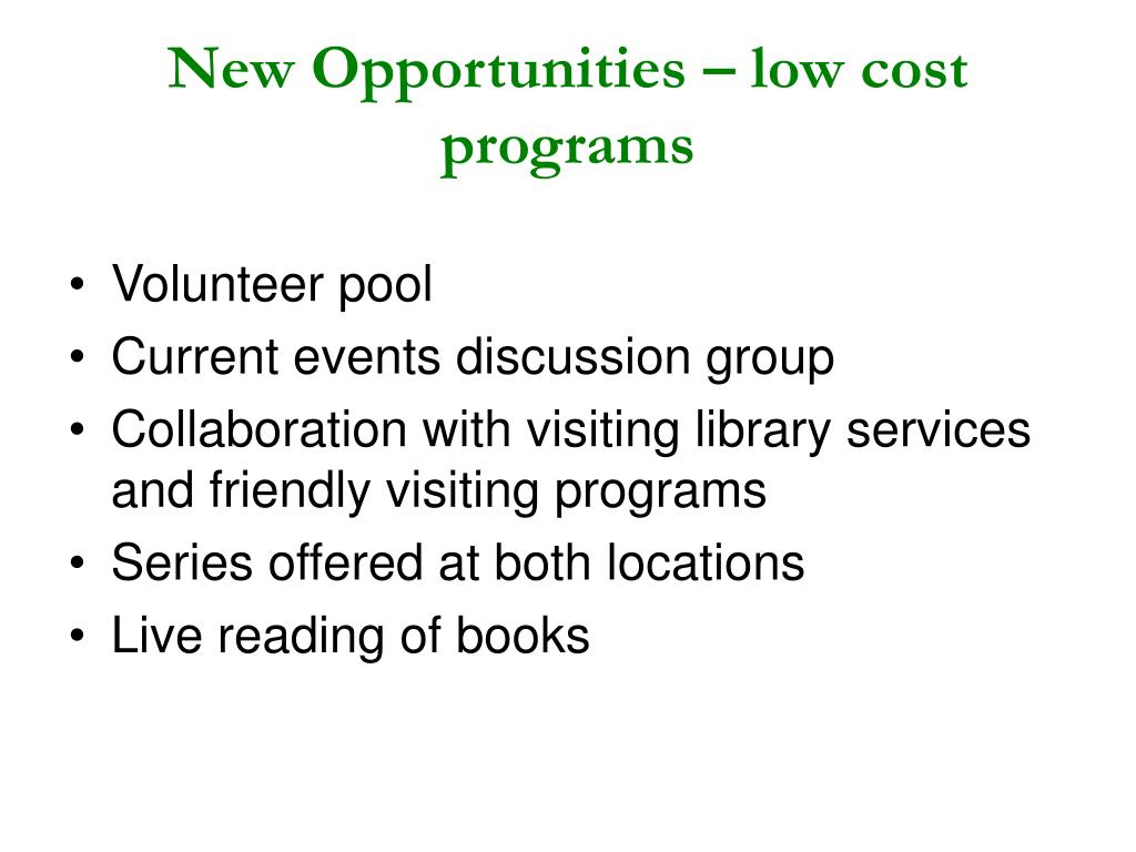 New Opportunities – low cost programs