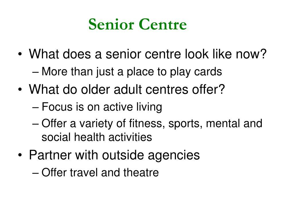 Senior Centre