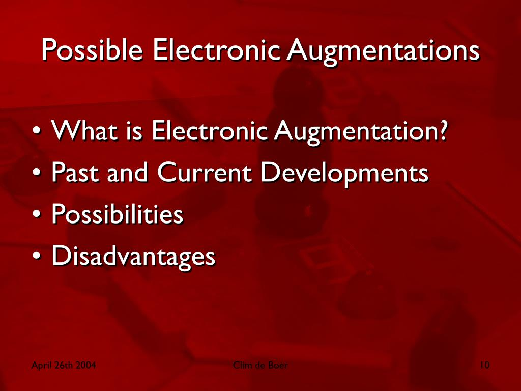 Possible Electronic Augmentations
