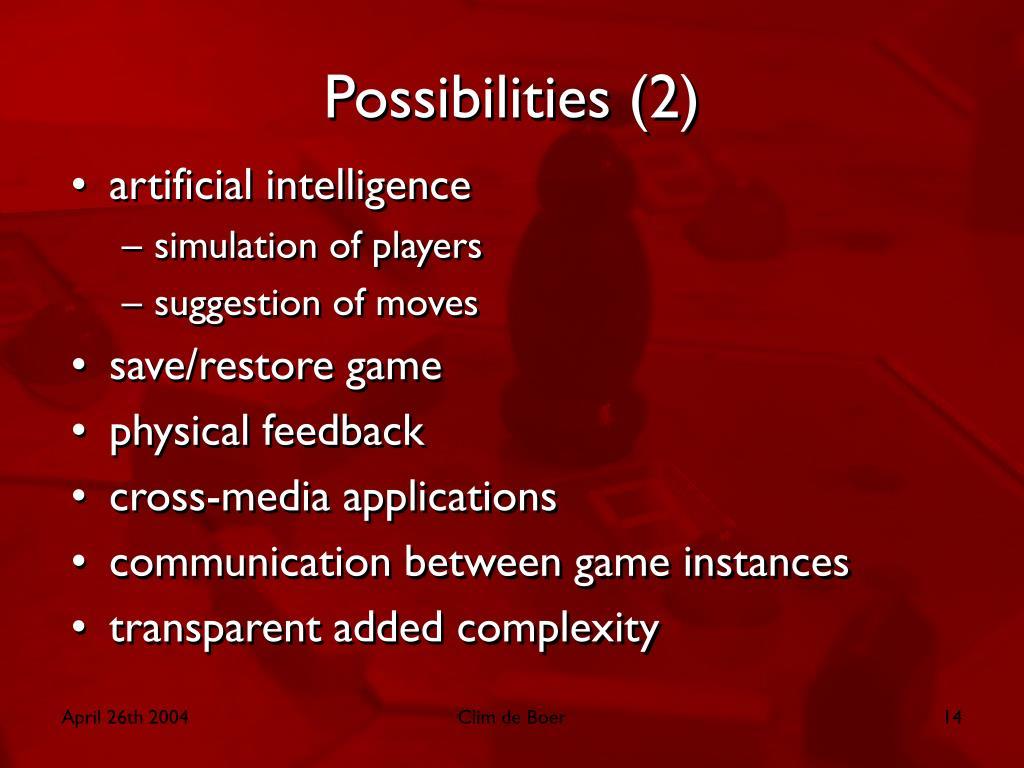 Possibilities (2)