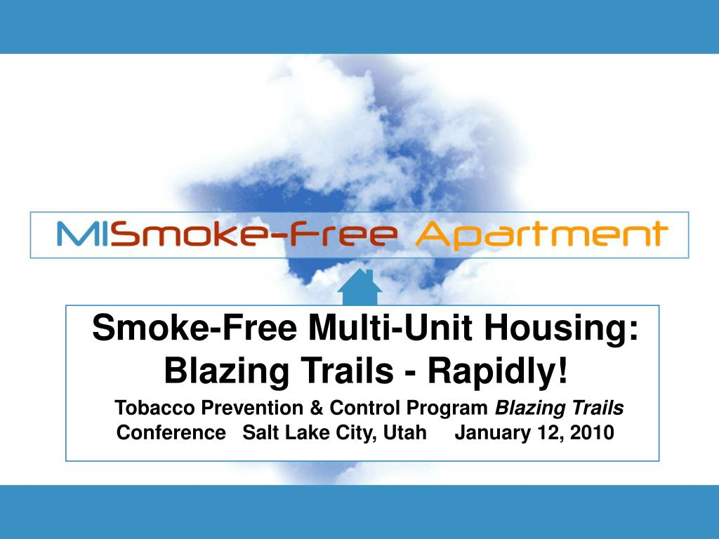 Smoke-Free Multi-Unit Housing:  Blazing Trails - Rapidly!