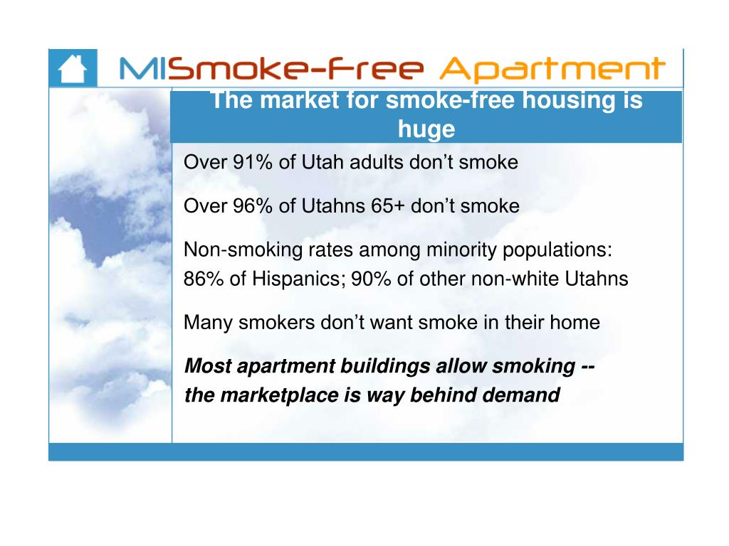 The market for smoke-free housing is huge