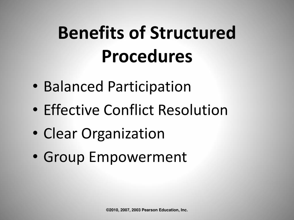 Benefits of Structured Procedures