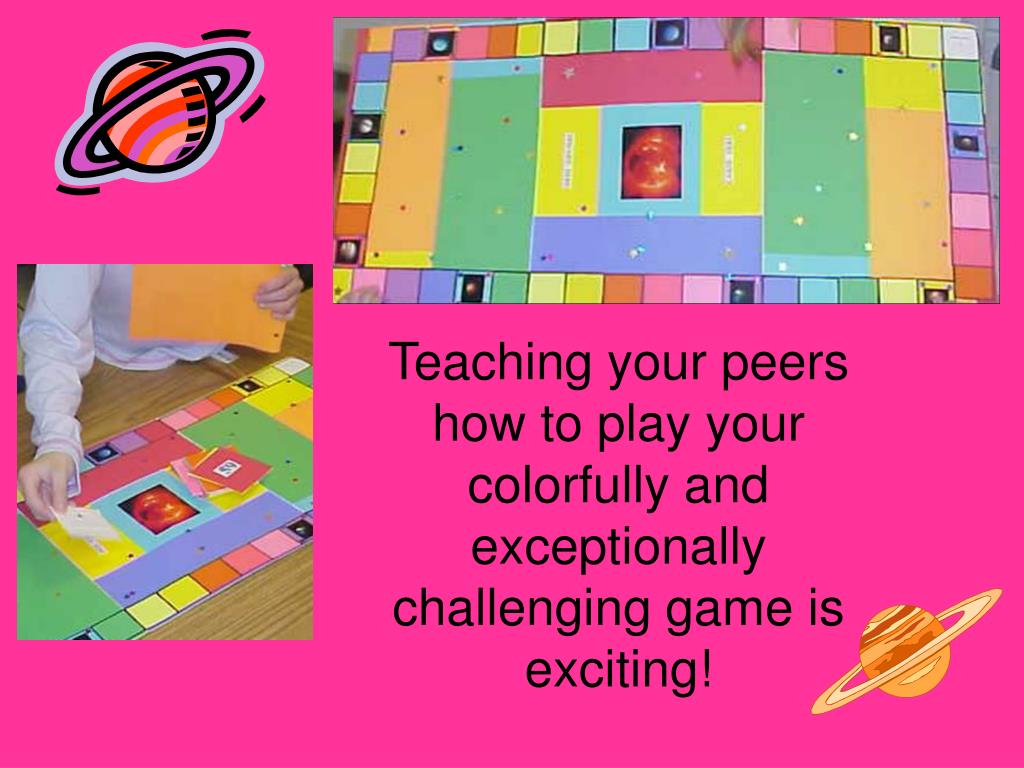 Teaching your peers how to play your colorfully and exceptionally challenging game is exciting!