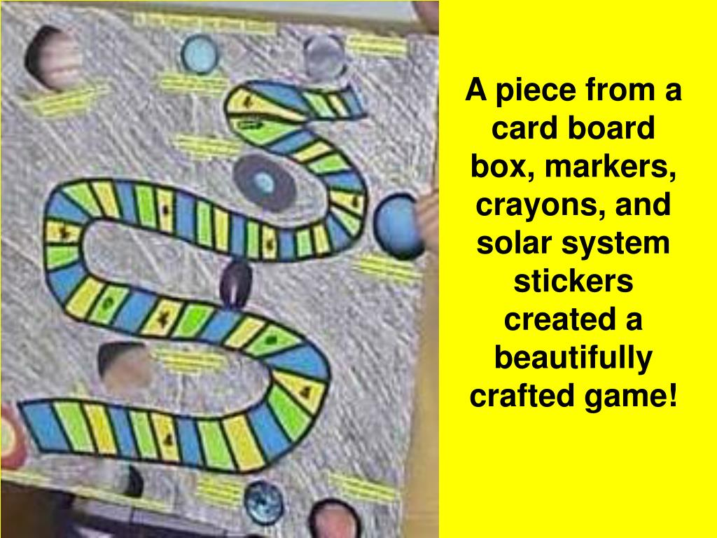 A piece from a card board box, markers, crayons, and solar system stickers created a beautifully crafted game!