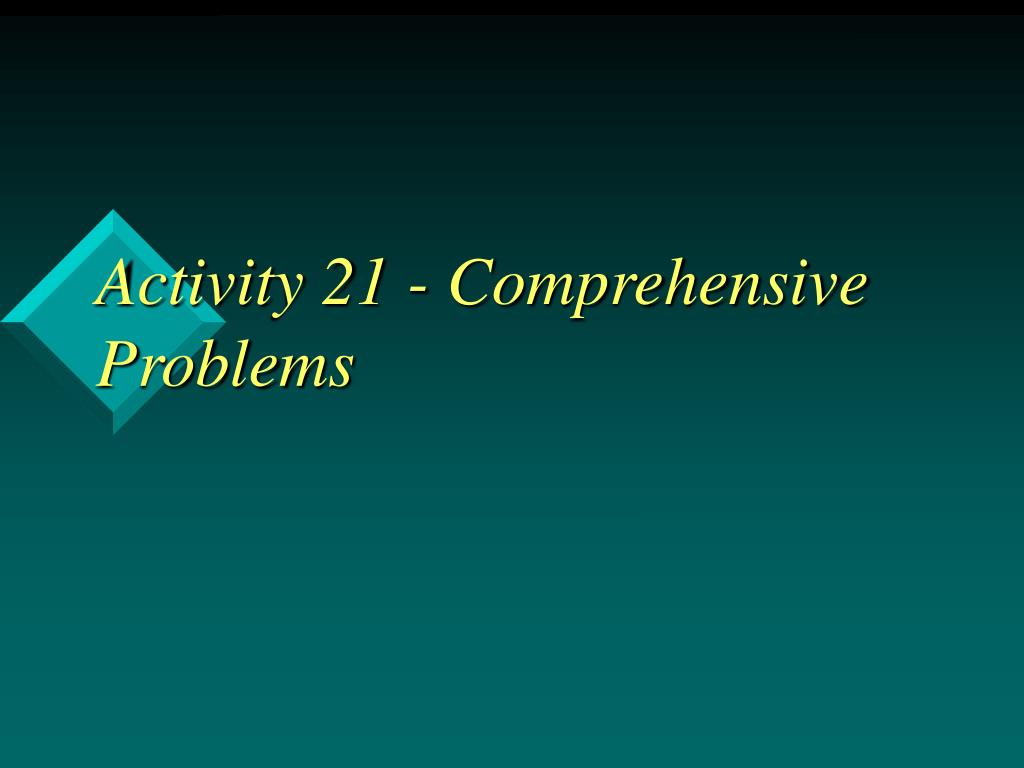 Activity 21 - Comprehensive Problems