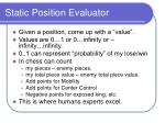 static position evaluator