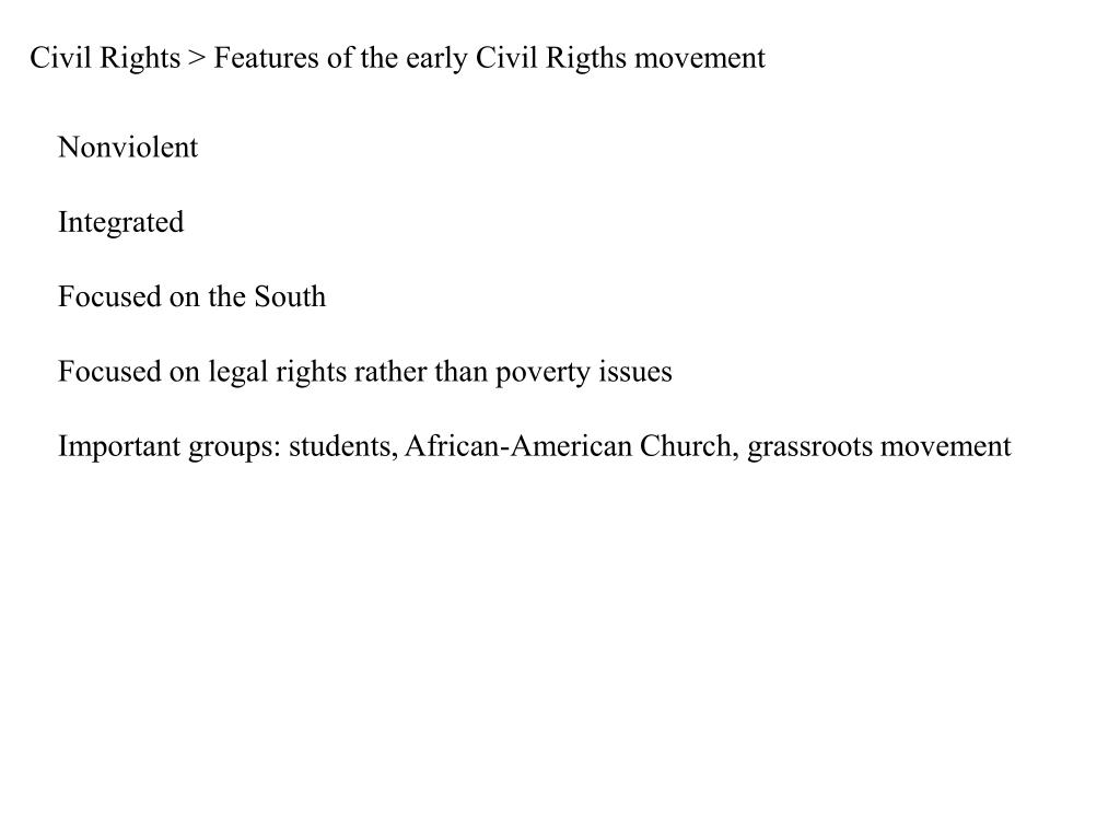 Civil Rights > Features of the early Civil Rigths movement
