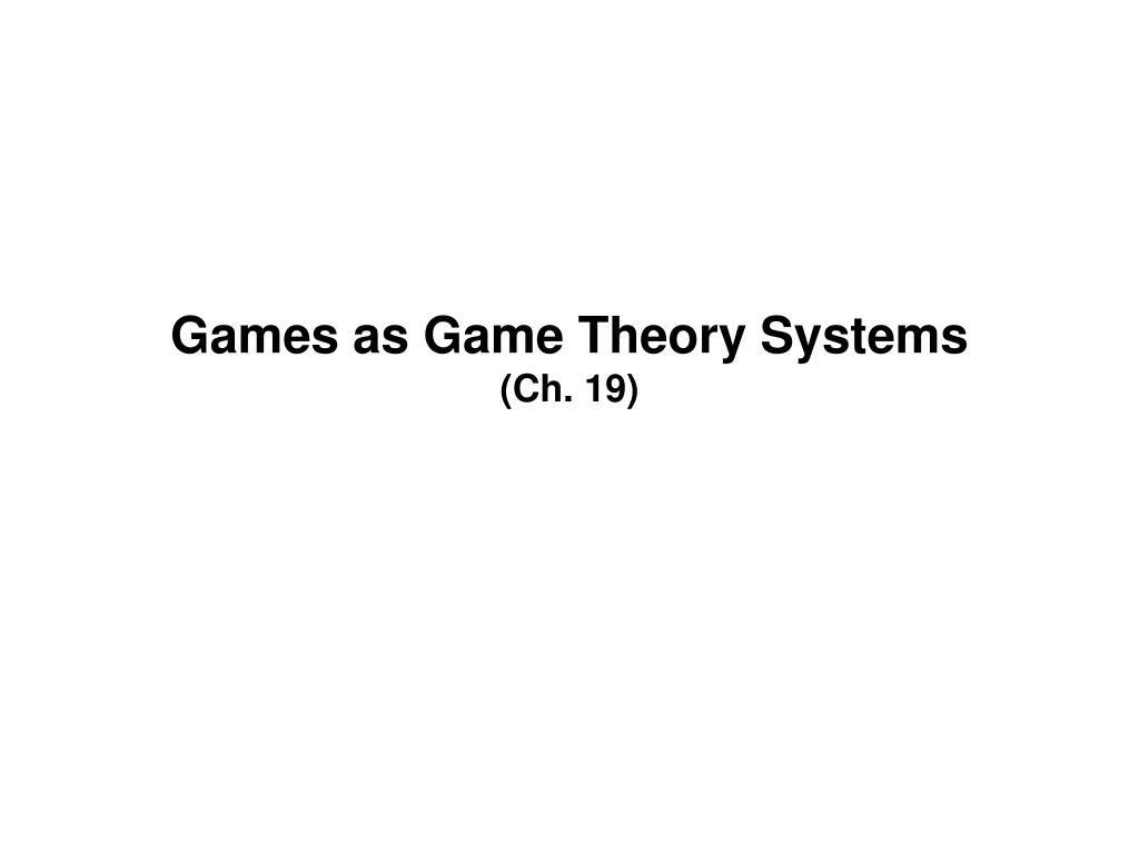 Games as Game Theory Systems