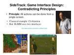 sidetrack game interface design contradicting principles