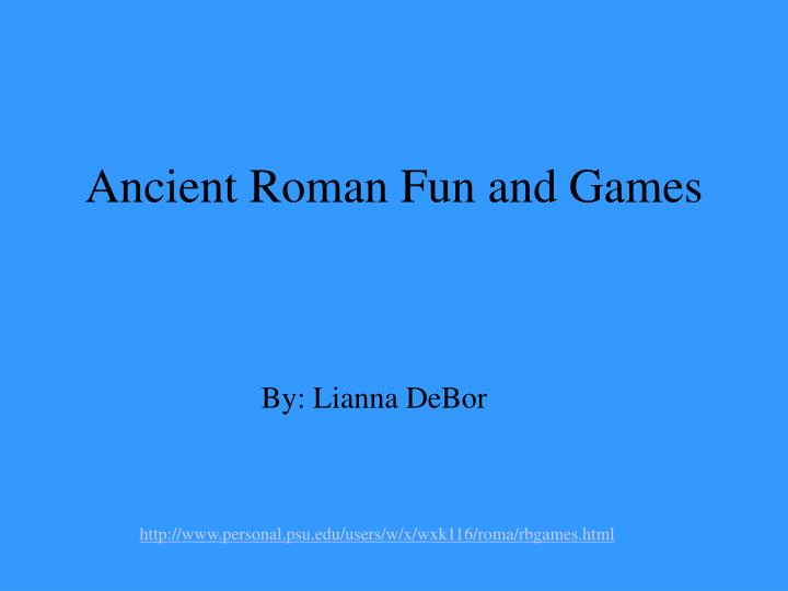 Ancient roman fun and games
