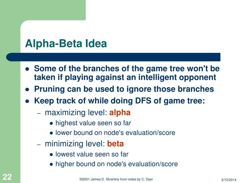 Alpha-Beta Idea